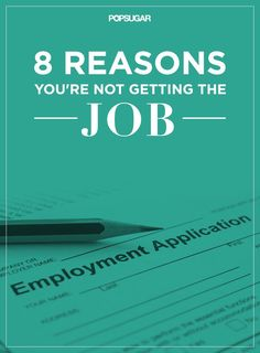9 Reasons You're Not Getting the Job