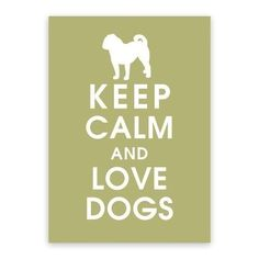Keep Calm and Love Dogs, 5x7 Print-(Customizable Dog) (featured FROG PRINCE) Buy 3 get 1 Free