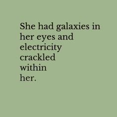 """In-your-face Poster """"She had galaxies in her eyes and electricity crackled within her."""" #258972 - Behappy.me"""