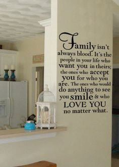 Family isn't always blood  vinyl wall decal.   ...LOVE IT!!