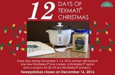 During December 5, 2016 through December 16, 2016, enter to win a RiceSelect® rice cooker, RiceSelect® apron, and a coupon for $2 off any RiceSelect product (32 oz or less). We will host twelve drawings and randomly selected a total of 78 winners.