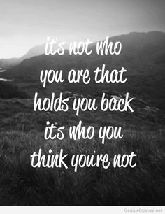 Don't hold yourself back