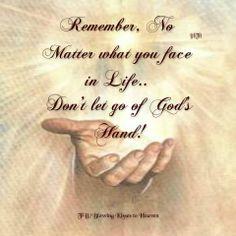 Never let go of God's hands