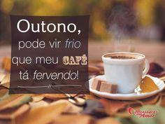 Outono, pode vir frio que meu café tá fervendo! #outono #frio #cafe #pensamentos #inverno