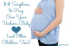 The Purposeful Mom: 14 Scriptures to Pray Over your Unborn Baby {and Other Children!} Plus a Free Printable!