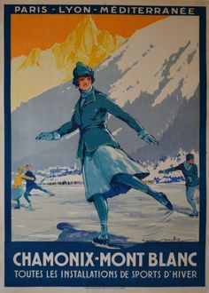 z- Ice Skating- Chamonix-Mont Blanc, France- Winter Olympics, 1924 Ski Vintage, Vintage Ski Posters, Art Deco Posters, French Vintage, Poster Prints, 1924 Winter Olympics, Summer Olympics, France Winter, Poster Retro
