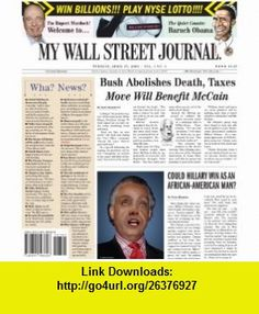 My Wall Street Journal (9780615193328) Tony Hendra, David Blum, Todd Hanson, Jeff Kreisler, Terry Jones, Andy Borowitz, Richard Belzer, Joe Queenan, Various, NA , ISBN-10: 0615193323  , ISBN-13: 978-0615193328 ,  , tutorials , pdf , ebook , torrent , downloads , rapidshare , filesonic , hotfile , megaupload , fileserve