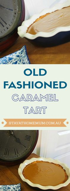 Old Fashioned Caramel Tart, made the old fashioned way!