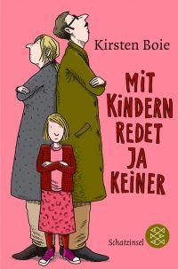 Kirsten Boie - Mit Kindern redet ja keiner