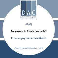 Are payments fixed or variable?  Loan repayments are fixed.  #ShortBusinessLoan #DavidAllenCapital #SmallBusinessLoan  http://ww.shorttermbizloans.com