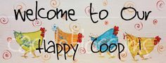 Welcome to Our Happy Coop Art Signs Original Art by cackleblossums