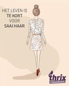 Het leven is te kort voor saai haar. http://thrix.nl