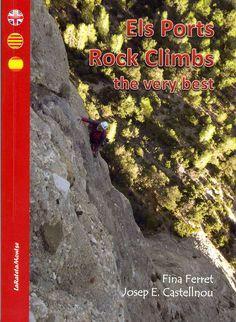 Ferret, Fina. Els Ports rock climbs : the very best / , Fina Ferret, Josep E. Castellnou Ribau. Vilafranca del Penedès ; Tivissa : LaRatetaMontse, 2016.
