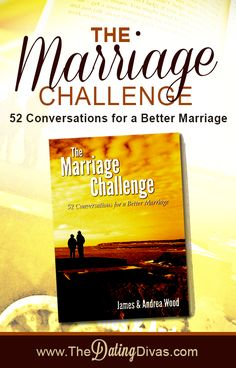 One hour, once a week for a year = a better marriage. The Marriage Challenge - 52 Conversations for a Better Marriage. There's a GIVEAWAY too- gotta try to win it!  www.TheDatingDivas.com #marriagebook #marriagehelp #conversationsforcouples