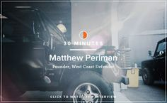 30 Minutes With: Matthew Perlman, Founder of West Coast Defender