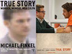 """""""True Story"""" based on the book """"True Story: Murder, Memoir, Mea Culpa"""" by Michael Finkel"""