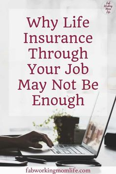 Why Life Insurance Through Your Job May Not Be Enough - Fab Working Mom Life Shop Insurance, Life Insurance Premium, Life Insurance Agent, Insurance Marketing, Life Insurance Quotes, Term Life Insurance, Insurance Humor, Benefits Of Life Insurance, Family Life Insurance
