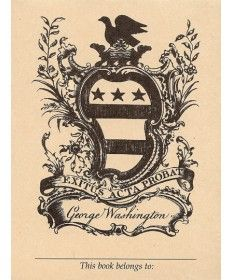 George Washington's Bookplate, depicts family coat of arms, engraved to his order and specifications in London in 1792 ... souvenir with room for buyer to add own name at the bottom under 'The book belongs to:'  / George Washington's Mount Vernon Collection Shop, USA