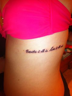 my rib tattoo. breathe it all in. love it all out.