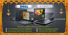 Fabulous Offers @ Ziptech on all Dell Laptops / Desktops. Get 2 years extended warranty. Visit our store today.