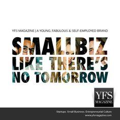 #Smallbiz like there's no tomorrow. #startups #ceos via @YFSMagazine
