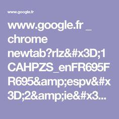 www.google.fr _ chrome newtab?rlz=1CAHPZS_enFR695FR695&espv=2&ie=UTF-8