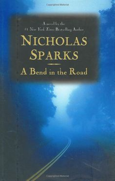 A Bend in the Road by Nicholas Sparks 0446527785 9780446527781 I Love Books, Great Books, Books To Read, Nicholas Sparks Movies, Second Grade Teacher, So Little Time, Book Lists, Bestselling Author, Book Worms