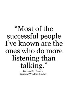 Thank you. So true! People just talk talk talk. How many times i have wanted to step in and say something.