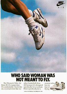 """Nike Women's Air Force III """"WHO SAID WOMAN WAS NOT MEANT TO FLY.""""   OLD SNEAKER POSTERS Nike Poster, Poster Wall, Poster Prints, Collage Mural, Bedroom Wall Collage, Photo Wall Collage, Anuncio Nike, Image Nike, Nike Vintage"""