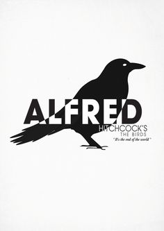 Alfred Hitchcock's the Birds    Minimal Poster Designs. by Rishi Freeflow Bhardwaj, via Behance
