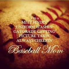baseball mom pictures | Baseball⚾mom! | Quotes