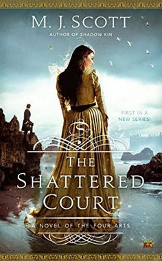 The Shattered Court: A Novel of the Four Arts (Novel of the Four Arts, A) by M.J. Scott http://www.amazon.com/dp/B00O2BKL0M/ref=cm_sw_r_pi_dp_uvSRvb01BJ3Q2