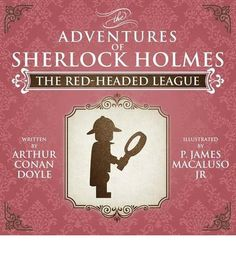 THE RED-HEADED LEAGUE: Sherlock Holmes and Dr. Watson are called on to investigate the bizarre proceedings of The Red-Headed League, a philanthropic society which promotes the interests of men with red hair by paying them handsomely to perform small tasks. Holmes soon realizes that The League is not as charitable as it appears.