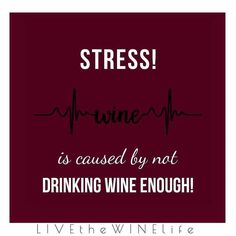 Stress!!! #winequote #CocktailsNfitness