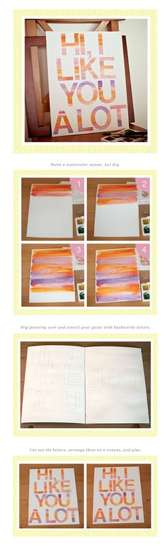 Project DIY: Watercolor Wall Art --- Paint a watercolor sunset. Flip painting over and stencil your quote with backwards letters. Cut out the letters, arrange them on a canvas, and glue. Art Diy, Diy Wall Art, Do It Yourself Inspiration, Watercolor Walls, Diy Art Projects, Diy Letters, Idee Diy, Crafty Craft, Crafting