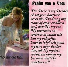 Hierdie is die eerste Bybel vers wat my moeder my geleer het. Sal my altyd aan haar laat dink. Pray Quotes, Mom Quotes, Bible Quotes, Bible Verses, Grandma Quotes, Mom I Miss You, Afrikaanse Quotes, Religious Quotes, Uplifting Quotes