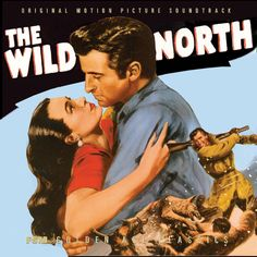The Wild North  ..all awesome (except the dumb wolf scene) Stewart Granger cracks me up!! western ..vhf