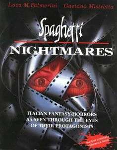 Spaghetti Nightmares: Italian Fantasy-Horrors As Seen Through The Eyes Of Their Protagonists by Luca Palmerini,http://www.amazon.com/dp/0963498274/ref=cm_sw_r_pi_dp_O9Fbtb15F1HMHJZE