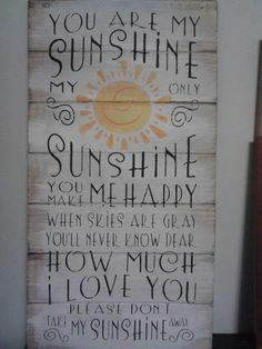 Sign: You are my sunshine. $27.00, via Etsy.