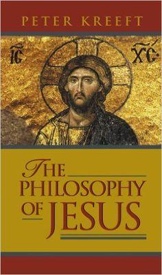 The Philosophy of Jesus: Amazon.ca: Peter Kreeft: Books