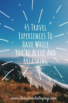 This article is about amazing travel experiences you should try at least once in your lifetime!