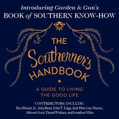"""Find all the best tips on living the good life in G&G's """"The Southerner's Handbook"""" out Oct. Available now for pre-order. Couldn't ask for a better handbook for 's Aubrey to share with the North Shore! Good Books, Books To Read, My Books, Garden And Gun Magazine, Southern Humor, Southern Comfort, Southern Charm, Down South, Reading Lists"""