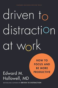 By Hallowell (Author); Book Synopsis Are you driven to distraction at work? Bestselling author Edward M. Hallowell MD the worlds leading expert on ADD and ADHD Focus At Work, To Focus, New Books, Books To Read, Reading Books, Stuck In A Rut, Harvard Business Review, Mom Advice, Life Advice