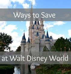 Ways To Save At Walt Disney World