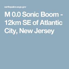 M 0.0 Sonic Boom - 12km SE of Atlantic City, New Jersey