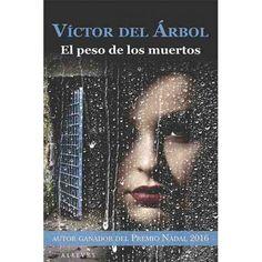VICTOR DEL ARBOL EL PESO DE LOS MUERTOS - Resultados de Yahoo España en la búsqueda de imágenes