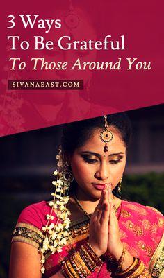 3 Ways To Be Grateful To Those Around You