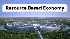 The Venus Project - Introduction to a Resource-Based Economy