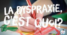 Pour certains, ce terme est tout nouveau. Dyspraxie? Qu'est-ce que c'est? Il l'était pour moi il y a de cela quelques années déjà,...