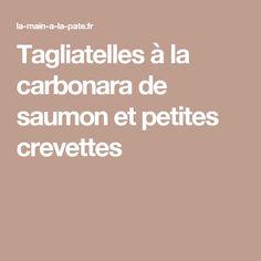 Tagliatelles à la carbonara de saumon et petites crevettes
